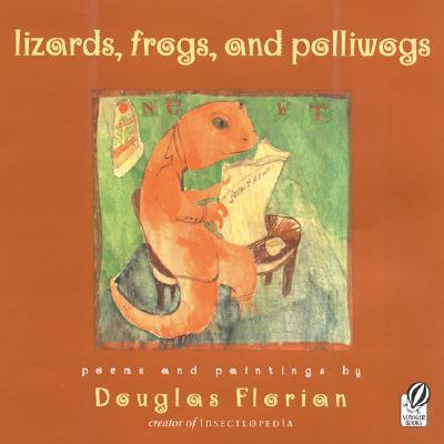 Lizards, Frogs, And Polliwogs By Florian, Douglas/ Florian, Douglas (ILT)